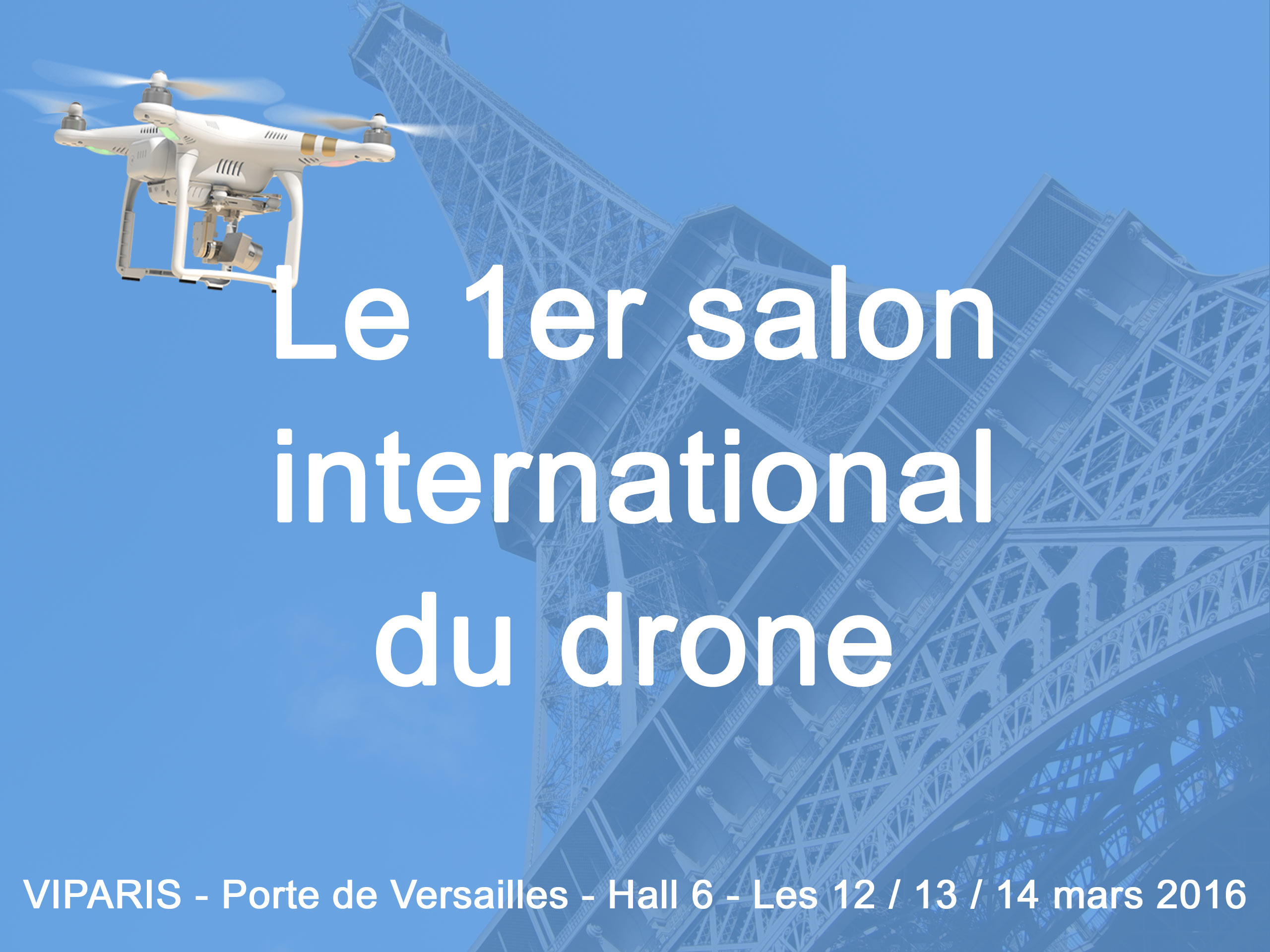 Salon international du drone paris date horaire for Porte de versailles salon formation artistique